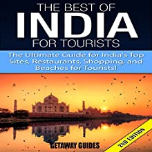 The Best of India for Tourists, 2nd Edition: The Ultimate Guide for India's Top Sites, Restaurants, Shopping, and Beaches for Tourists (       UNABRIDGED) by  Getaway Guides Narrated by Millian Quinteros