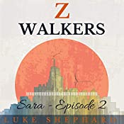 Z Walkers: Sara - Episode 2 | Luke Shephard
