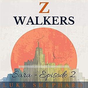 Z Walkers: Sara - Episode 2 Audiobook