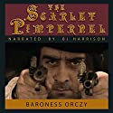 The Scarlet Pimpernel [Classic Tales Edition] Audiobook by Baroness Emmuska Orczy Narrated by B. J. Harrison