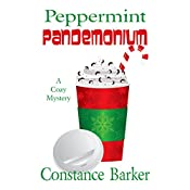 Peppermint Pandemonium: Sweet Home Mystery Series, Book 5 | Constance Barker