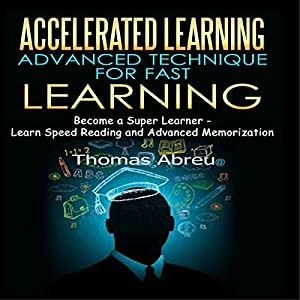 Accelerated Learning - Advanced Technique for Fast Learning | Livre audio