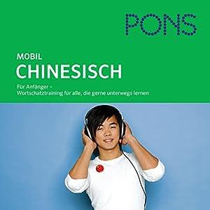 Chinesisch Wortschatztraining. PONS Mobil Wortschatztraining Chinesisch Hörbuch