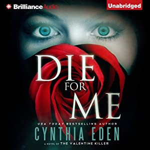 Die for Me: A Novel of the Valentine Killer | [Cynthia Eden]