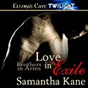 Love in Exile Audiobook by Samantha Kane Narrated by Alex Moorcock