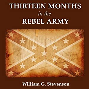 Thirteen Months in the Rebel Army | [William G. Stevenson]