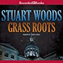 Grass Roots: A Will Lee Novel (       UNABRIDGED) by Stuart Woods Narrated by George Guidall