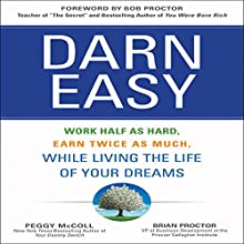 Darn Easy: Work Half as Hard, Earn Twice as Much, While Living the Life of Your Dreams Audiobook by Peggy McColl Narrated by Beth Richmond