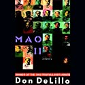 Mao II (       UNABRIDGED) by Don DeLillo Narrated by Michael Prichard