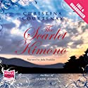 The Scarlet Kimono Audiobook by Christina Courtenay Narrated by Julia Franklin
