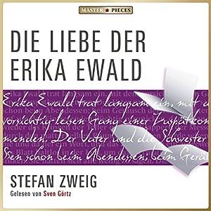 Die Liebe der Erika Ewald Hörbuch