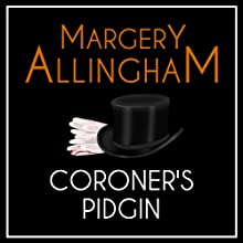 Coroner's Pidgin: An Albert Campion Mystery Audiobook by Margery Allingham Narrated by David Thorpe
