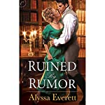 Ruined by Rumor | Alyssa Everett