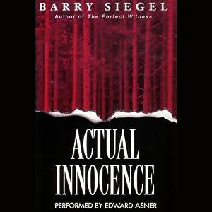 Actual Innocence: A Novel of Legal Suspense | [Barry Siegel]