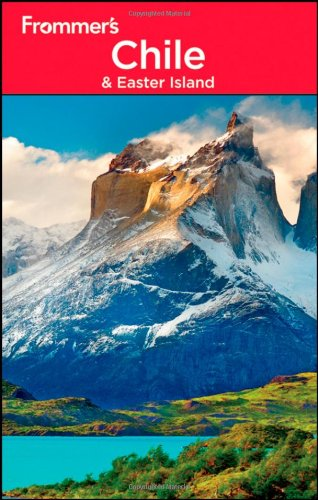 Frommer's Chile and Easter Island (Frommer's Complete Guides)