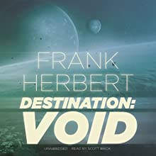 Destination: Void (       UNABRIDGED) by Frank Herbert Narrated by Scott Brick