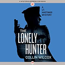 The Lonely Hunter: The Lt. Hastings Mysteries (       UNABRIDGED) by Collin Wilcox Narrated by Andy Caploe