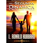 Sobre la Segunda Dinámica: El Sexo, los Hijos y la Familia [On the Second Dynamic: Sex, Children, and Family] | L. Ronald Hubbard