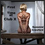 First Time at Club X | Suzanne Crawford