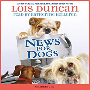 News for Dogs | [Lois Duncan]