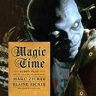 Magic Time: Audio Play Hörspiel von Marc Zicree, Elaine Zicree Gesprochen von:  full cast