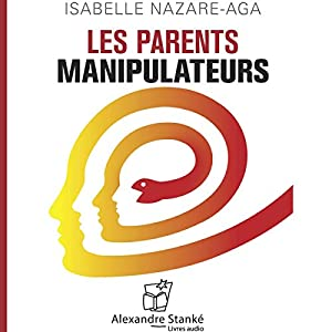 Les parents manipulateurs Audiobook