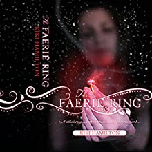 The Faerie Ring (       UNABRIDGED) by Kiki Hamilton Narrated by Mil Nicholson