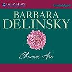 Chances Are   Barbara Delinsky