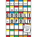 Win the Game of Googleopoly: Unlocking the Secret Strategy of Search Engines Audiobook by Sean V. Bradley Narrated by Sean V. Bradley