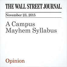 A Campus Mayhem Syllabus (       UNABRIDGED) by  The Wall Street Journal Narrated by Alexander Quincy
