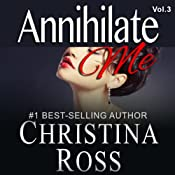 Annihilate Me: The Annihilate Me Series, Vol. 3 | Christina Ross