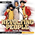 Revolting People: Series 1 Radio/TV Program by Andy Hamilton Narrated by Andy Hamilton andJay Tarses