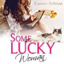 Some Lucky Woman Audiobook by Carmen DeSousa Narrated by Karin Allers