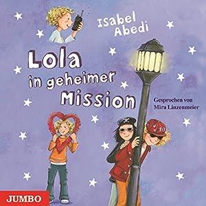Lola in geheimer Mission (Lola 3) Hörbuch