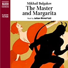 The Master and Margarita | Livre audio Auteur(s) : Mikhail Bulgakov Narrateur(s) : Julian Rhind-Tutt