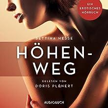 Höhenweg: Ein erotisches Hörbuch Hörbuch von Bettina Hesse Gesprochen von: Doris Plenert