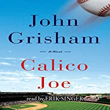 Calico Joe Audiobook by John Grisham Narrated by Erik Singer