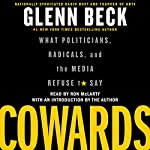 Cowards: What Politicians, Radicals, and the Media Refuse to Say | Glenn Beck