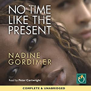 No Time Like the Present | [Nadine Gordimer]