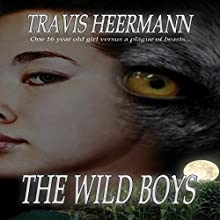 The Wild Boys (       UNABRIDGED) by Travis Heermann Narrated by Becky Parker