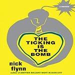 The Ticking Is the Bomb: A Memoir | Nick Flynn