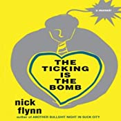The Ticking Is the Bomb: A Memoir | [Nick Flynn]