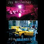 How It Ended: New and Collected Stories | Jay McInerney