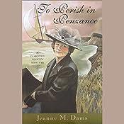 To Perish in Penzance | Jeanne M. Dams