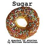 Sugar | Matthew Waterhouse
