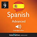 Learn Spanish - Level 9: Advanced Spanish, Volume 3: Lessons 1-25: Advanced Spanish #2 |  Innovative Language Learning, LLC