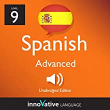 Learn Spanish - Level 9: Advanced Spanish, Volume 3: Lessons 1-25 (       UNABRIDGED) by Innovative Language Learning, LLC Narrated by uncredited