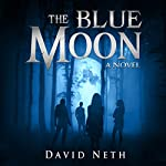The Blue Moon: Under the Moon, Book 5 | David Neth