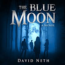 The Blue Moon: Under the Moon, Book 5 | Livre audio Auteur(s) : David Neth Narrateur(s) : Nathan Weiland