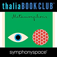 Thalia Book Club: Studio 360 Explores Franz Kafka's The Metamorphosis Speech by Franz Kafka Narrated by Kurt Andersen, Ben Marcus, Helen Phillips, Eric Jarosinski, Susan Bernofsky, Heather Burns